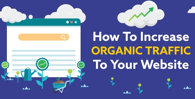 3 Easy Ways to Increase Organic Website Traffic